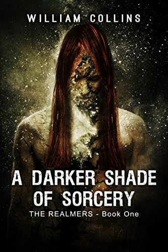 A Darker Shade of Sorcery (The Realmers Book 1) by William Collins