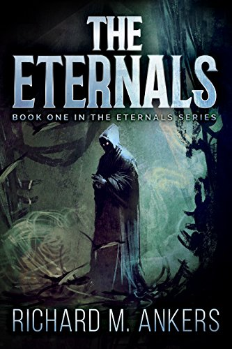 The Eternals by Richard M. Ankers