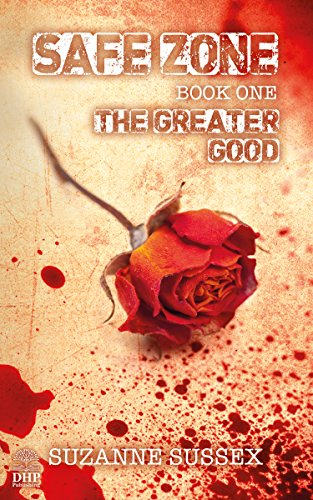 Safe Zone: The Greater Good: Book 1 by Suzanne Sussex