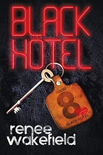 Black Hotel: A Supernatural Thriller by Renee Wakefield