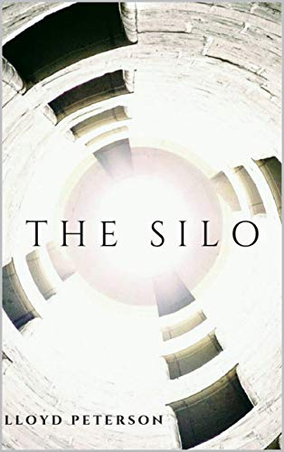 The Silo by Lloyd Peterson