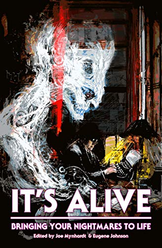 It's Alive: Bringing Your Nightmares to Life (The Dream Weaver series Book 2) by Robert Ford