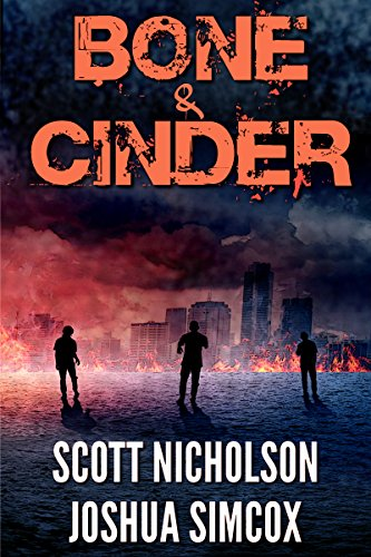Bone And Cinder: A Post-Apocalyptic Thriller (Zapheads Book 1) by Scott Nicholson
