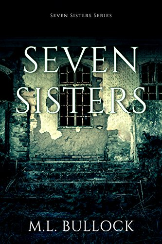 Seven Sisters (Seven Sisters Series Book 1) by M.L. Bullock