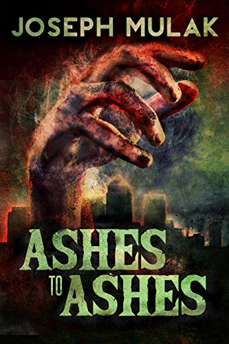 Ashes to Ashes by Joseph Mulak