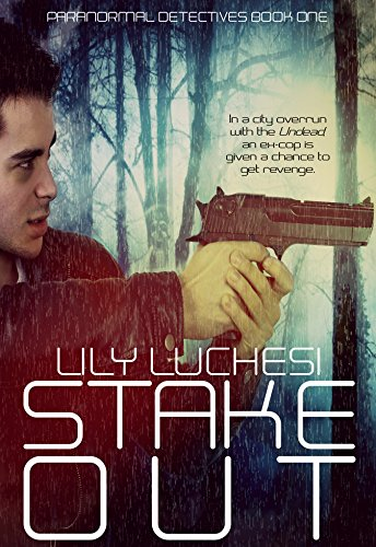 Stake-Out (Paranormal Detectives Series Book 1) by Lily Luchesi