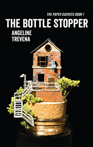 The Bottle Stopper (The Paper Duchess Book 1) by Angeline Trevena