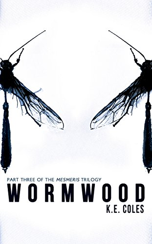 Wormwood (Mesmeris Book 3) by K E Coles