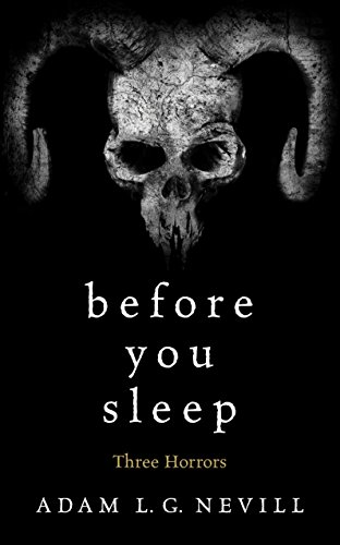 Before You Sleep: Three Horrors by Adam Nevill