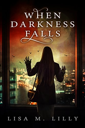 When Darkness Falls by Lisa M. Lilly