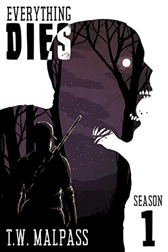 Everything Dies: Season One by T.W. Malpass