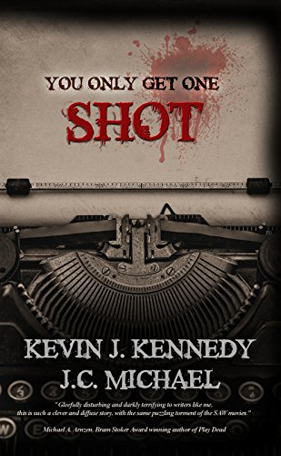 You Only Get One Shot: A Horror Novella by Kevin J. Kennedy