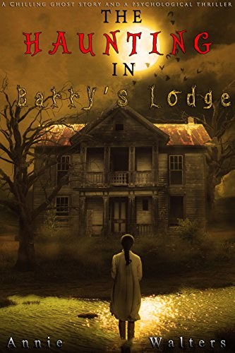 The Haunting in Barry's Lodge by Annie Walters