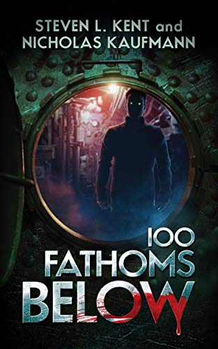 100 Fathoms Below by Steven L. Kent