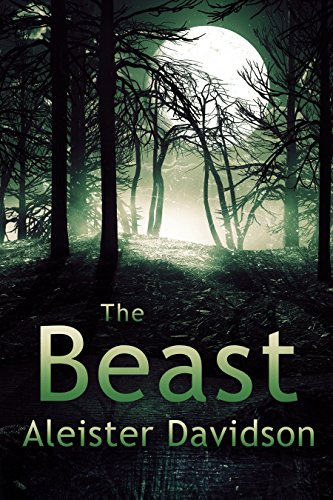 The Beast: A Werewolf Horror by Aleister Davidson