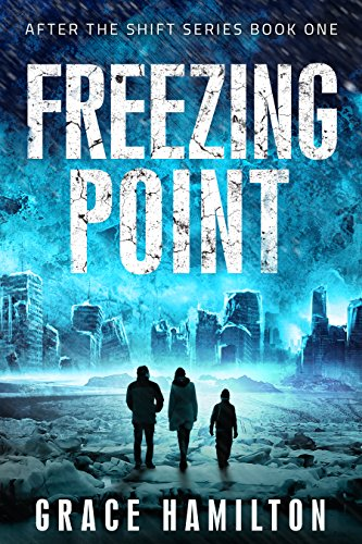 Freezing Point (After the Shift Book 1) by Grace Hamilton