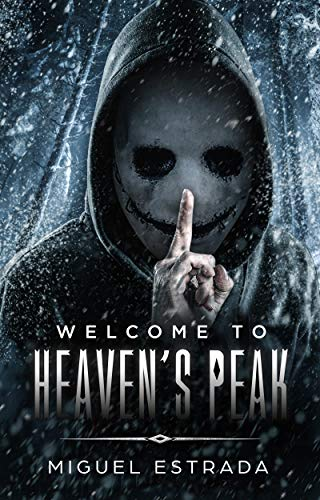 Heaven's Peak: A Gripping Horror Novel by Miguel Estrada