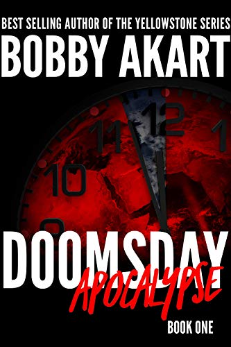 Doomsday Apocalypse: A Post-Apocalyptic Survival Thriller by Bobby Akart