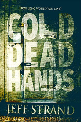 Cold Dead Hands by Jeff Strand