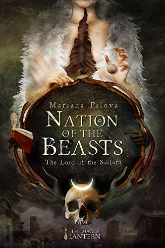 Nation of the Beasts: The Lord of the Sabbath by Mariana Palova