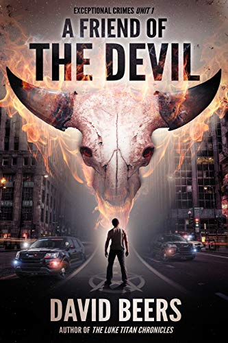 A Friend of the Devil: Exceptional Crimes Unit Book 1 by David Beers