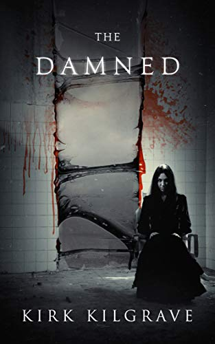 The Damned by Kirk Kilgrave