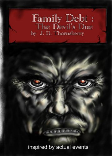 Family Debt : The Devil's Due by J. D. Thornsberry