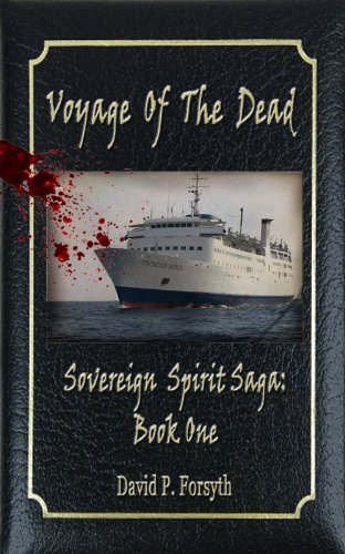 Voyage of the Dead - Book One Sovereign Spirit Saga by David Forsyth