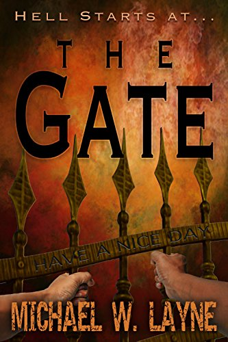 The Gate by Michael W. Layne