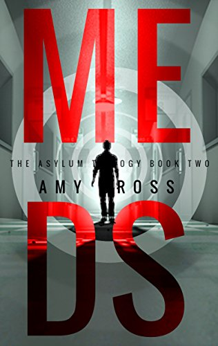 Meds (The Asylum Trilogy Book 2) by Amy Cross