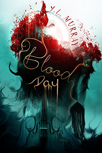 Blood Day: A Novel of the Vampire Apocalypse by J.L. Murray