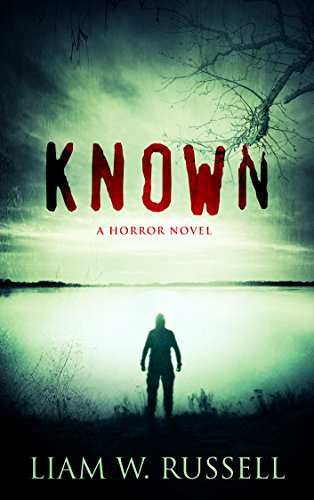 Known: A Horror Novel by Liam W. Russell