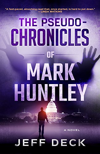 The Pseudo-Chronicles of Mark Huntley: Complete Edition by Jeff Deck