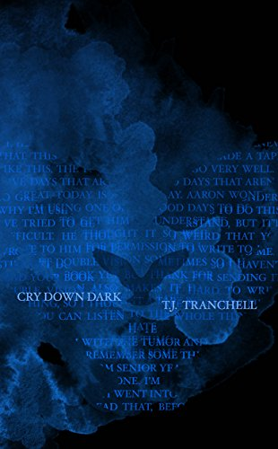 Cry Down Dark by T.J. Tranchell