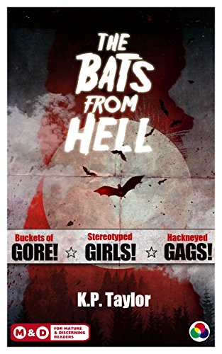 The Bats from Hell by K.P. Taylor