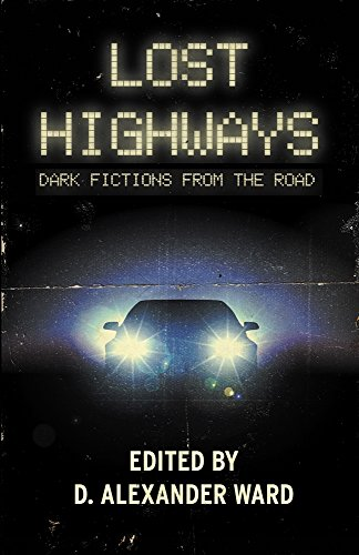 Lost Highways: Dark Fictions From the Road by Damien Angelica Walters