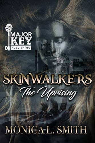 Skinwalkers: The Uprising by Monica L. Smith