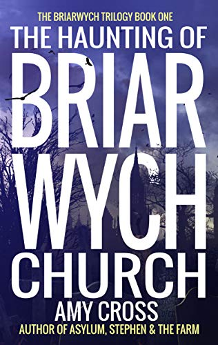 The Haunting of Briarwych Church (The Briarwych Trilogy Book 1) by Amy Cross