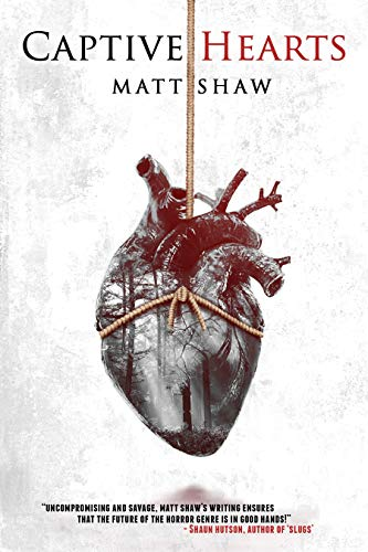 Captive Hearts: A Psychological Horror by Matt Shaw