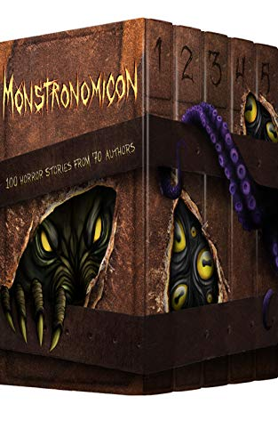 Monstronomicon: 100 Horror Stories from 70 Authors by Various Authors