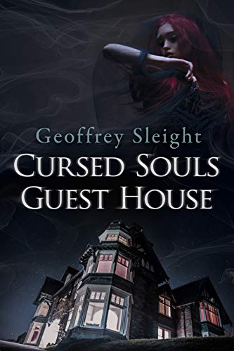 Cursed Souls Guest House by Geoffrey Sleight