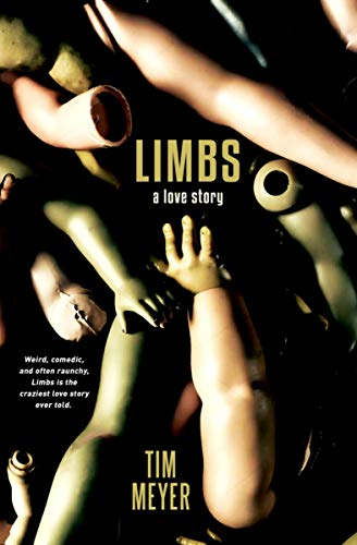 Limbs: A Love Story by Tim Meyer