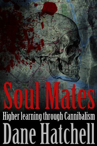 Soul Mates: Higher learning through Cannibalism  by Dane Hatchell