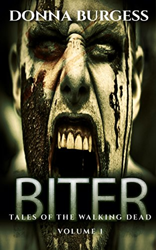 Biter (Rise of the Dead Book 1) by Donna Burgess