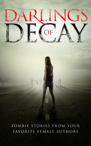 Darlings Of Decay  by Various Authors