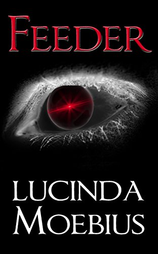 Feeder (Chronicles of the Soul Eaters Book 1)  by Lucinda Moebius