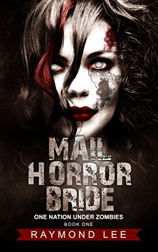 Mail Horror Bride (One Nation Under Zombies Book 1) by Raymond Lee