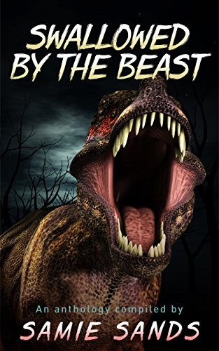 Swallowed by the Beast  by Various Authors