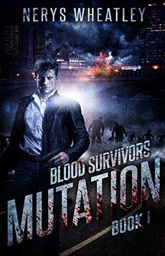 Mutation (Blood Survivors Book 1)  by Nerys Wheatley