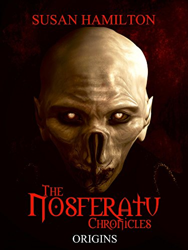The Nosferatu Chronicles: Origins  by Susan Hamilton